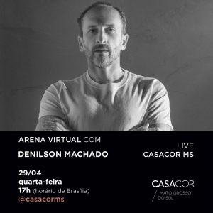 denilson machada live casacor ms